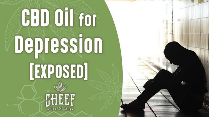 Using CBD Oil For Depression – The EXPOSED Truth