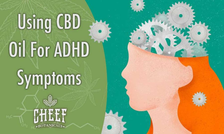 Using CBD For ADHD Symptoms
