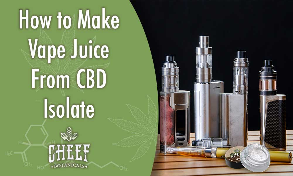 how to make vape juice from CBD isolate