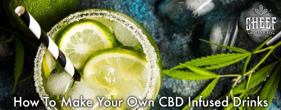 how to make your own CBD infused drinks